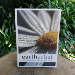 Earth Artist: Natural Gardening, Eating and Living