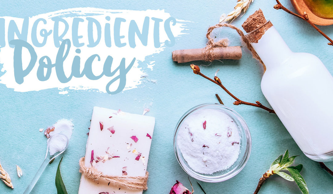 Ingredients Policy & Ingredients to Avoid